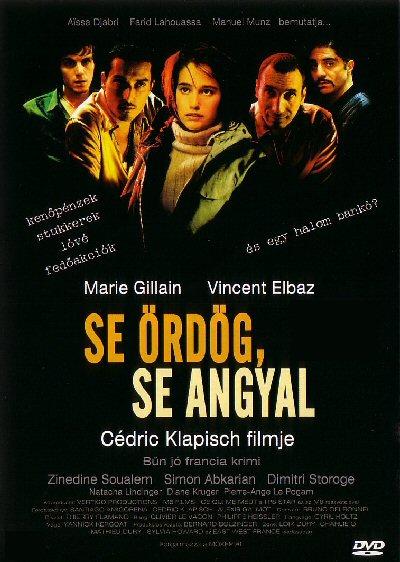 Se ördög, se angyal (Ni pour, ni contre / Bien au contraire)